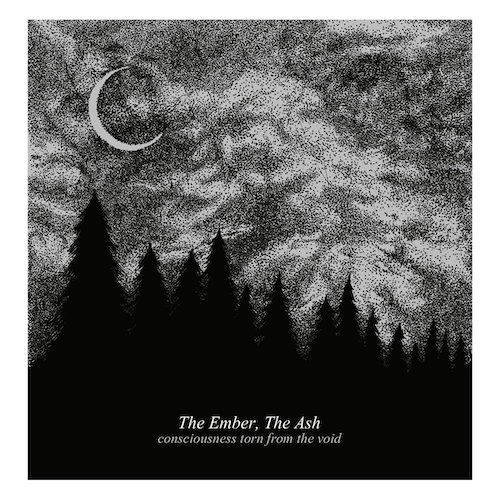 The Ember, The Ash - Consciousness Torn From The Void - Cover