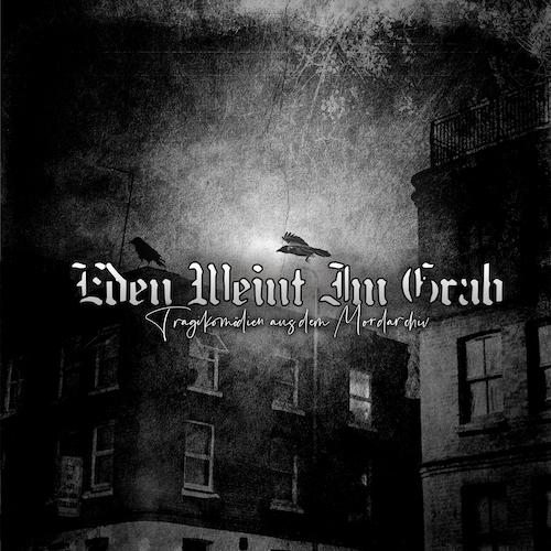 Eden weint im Grab - Tragikomödien aus dem Mordarchiv - Cover