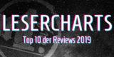 Special Grafik Lesercharts – Die zehn meistgelesenen Reviews 2019