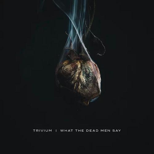 """Das Cover von """"What The Dead Men Say"""" von Trivium"""