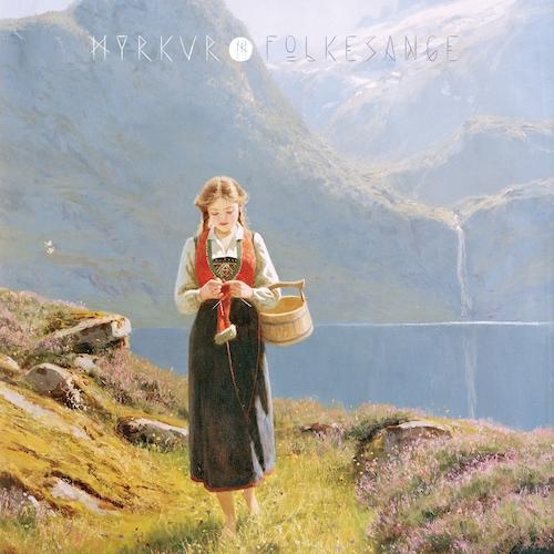 Myrkur - Folkesange - Cover