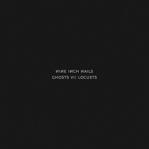 Nine Inch Nails - Ghosts VI: Locusts - Cover