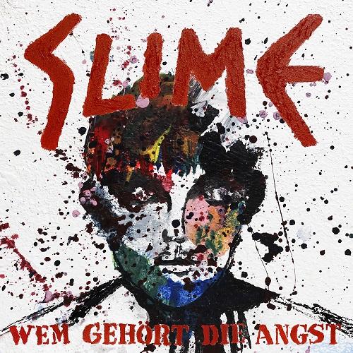 Slime - Wem gehört die Angst - Cover