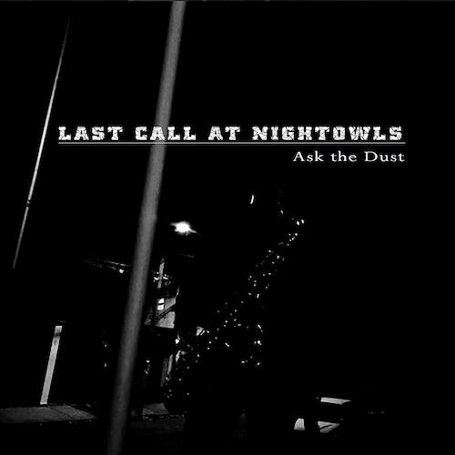 Last Call At Nightowls - Ask The Dust - Cover