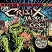 Crisix - Sessions: #1 American Thrash - CD-Cover