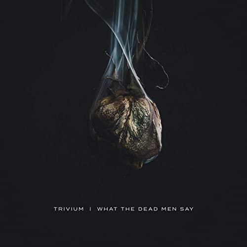 Trivium - What The Dead Men Say - Cover