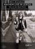 Abo Alsleben - Mayhem live in Leipzig: Wie ich den Black Metal nach Ostdeutschland brachte - CD-Cover