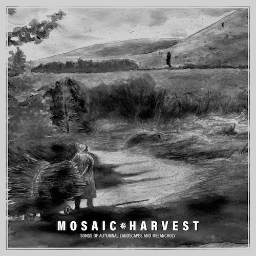 Mosaic - Harvest: Songs Of Autumnal Landscapes And Melancholy - Cover