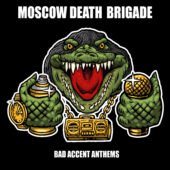 Moscow Death Brigade - Bad Accent Anthems - CD-Cover