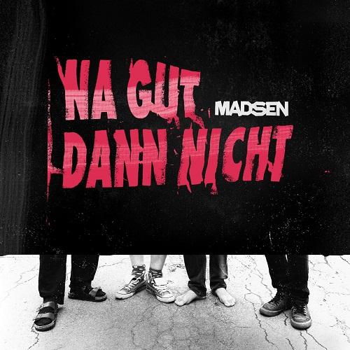 Madsen - Na gut dann nicht - Cover