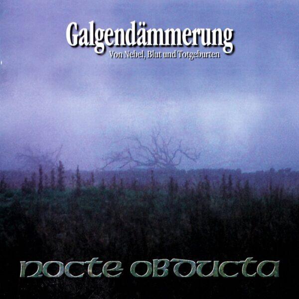 Cover - Nocte Obducta – Galgendämmerung (Von Nebel, Blut und Totgeburten)