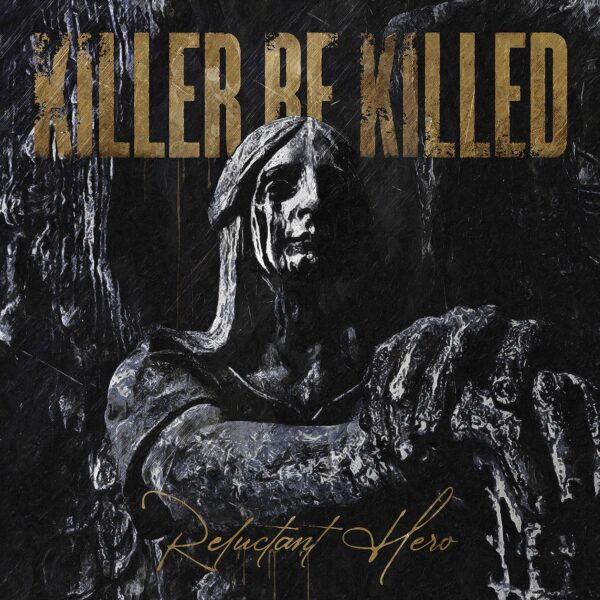 Cover - Killer Be Killed – Reluctant Hero