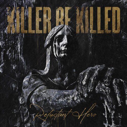 Killer Be Killed - Reluctant Hero - Cover
