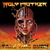 Holy Mother - Face This Burn - CD-Cover