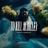 To Kill Achilles - Something To Remember Me By - CD-Cover