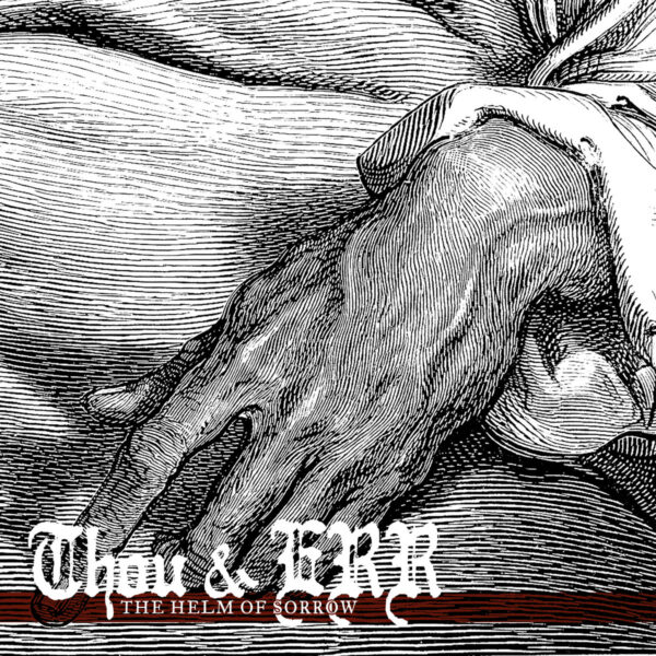 Cover - Thou & Emma Ruth Rundle – The Helm Of Sorrow (EP)