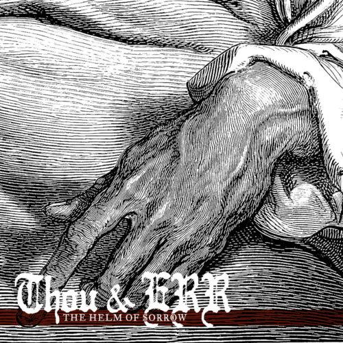 Thou & Emma Ruth Rundle - The Helm Of Sorrow - Cover