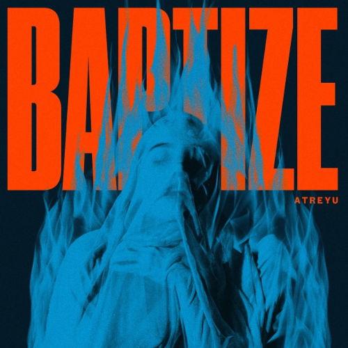 """Das Cover von """"Baptize"""" von Atreyu"""