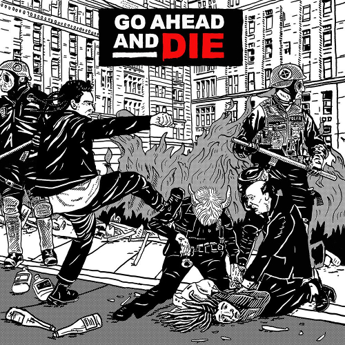 Cover - Go Ahead And Die – Go Ahead And Die
