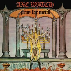 """Das Cover von """"Pray For Metal"""" von Axewitch"""