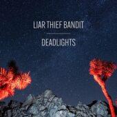 Liar Thief Bandit - Deadlights - CD-Cover