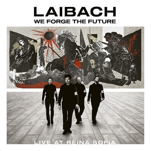 Cover - Laibach – We Forge The Future – Live At Reina Sofía