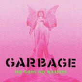 Garbage - No Gods No Masters - CD-Cover