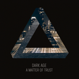 DARK AGES - A Matter Of Trust (2013)