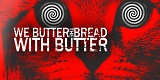 Cover - We Butter The Bread With Butter