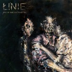 Cover - Linie – What We Make Our Demons Do