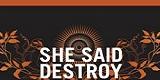 Cover der Band She Said Destroy