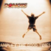 Donots - Amplify The Good Times - CD-Cover