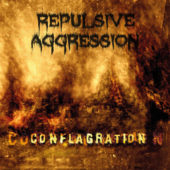 Repulsive Aggression - Conflagration - CD-Cover
