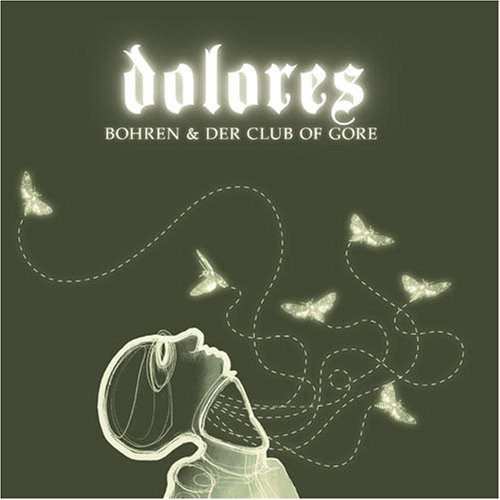 Bohren & Der Club Of Gore - Dolores - Cover