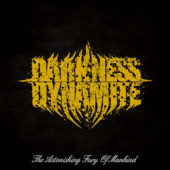 Darkness Dynamite - The Astonishing Fury Of Mankind - CD-Cover