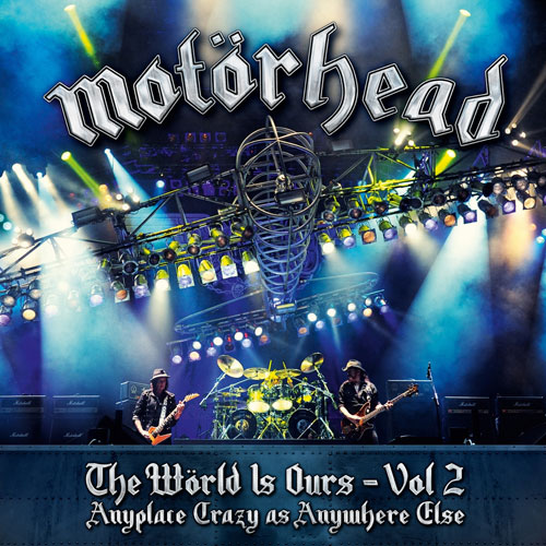 Motörhead - The Wörld Is Ours Vol. 2 – Anyplace Crazy As Anywhere Else - Cover
