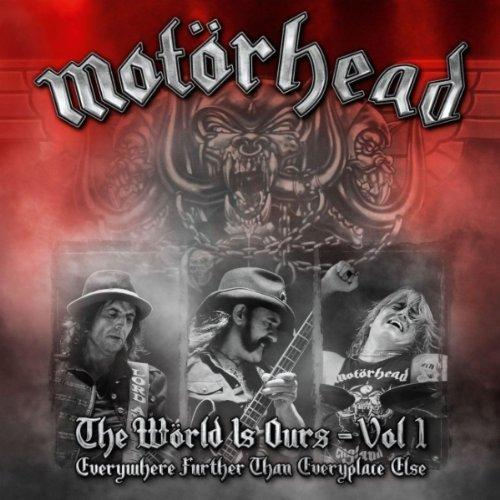 Motörhead - The Wörld Is Ours Vol. 1 – Everywhere Further Than Everyplace Else - Cover