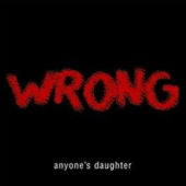 Anyone´s Daughter - Wrong - CD-Cover