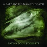 Cover - A Pale Horse Named Death – Lay My Soul To Waste