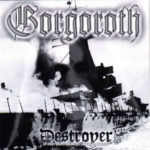 Cover - Gorgoroth – Destroyer Or About How To Philosophize With The Hammer