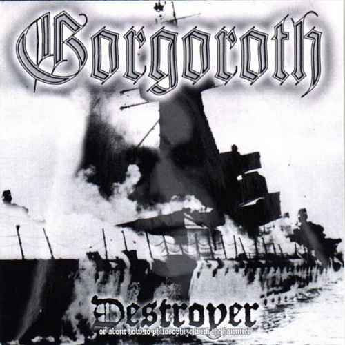 Gorgoroth - Destroyer Or About How To Philosophize With The Hammer - Cover