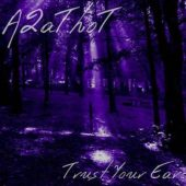 A2ATHOT - Trust Your Ear - CD-Cover