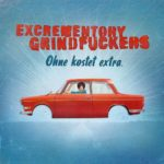 Cover - Excrementory Grindfuckers – Ohne kostet extra
