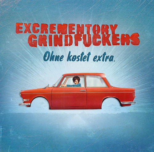 Excrementory Grindfuckers - Ohne kostet extra - Cover