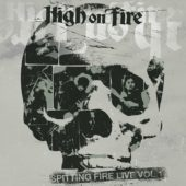 High On Fire - Spitting Fire Live Vol. 1 & Vol. 2 - CD-Cover