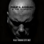 Cover - Philip H. Anselmo And The Illegals – Walk Through Exits Only