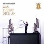 Cover - Heinrich von Handzahm – Was treibt dich an