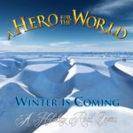 Cover - A Hero For The World – Winter Is Coming (A Holiday Rock Opera)