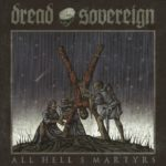 Cover - Dread Sovereign – All Hell's Martyrs
