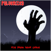 Pulverized - Rise From Your Grave (EP) - CD-Cover